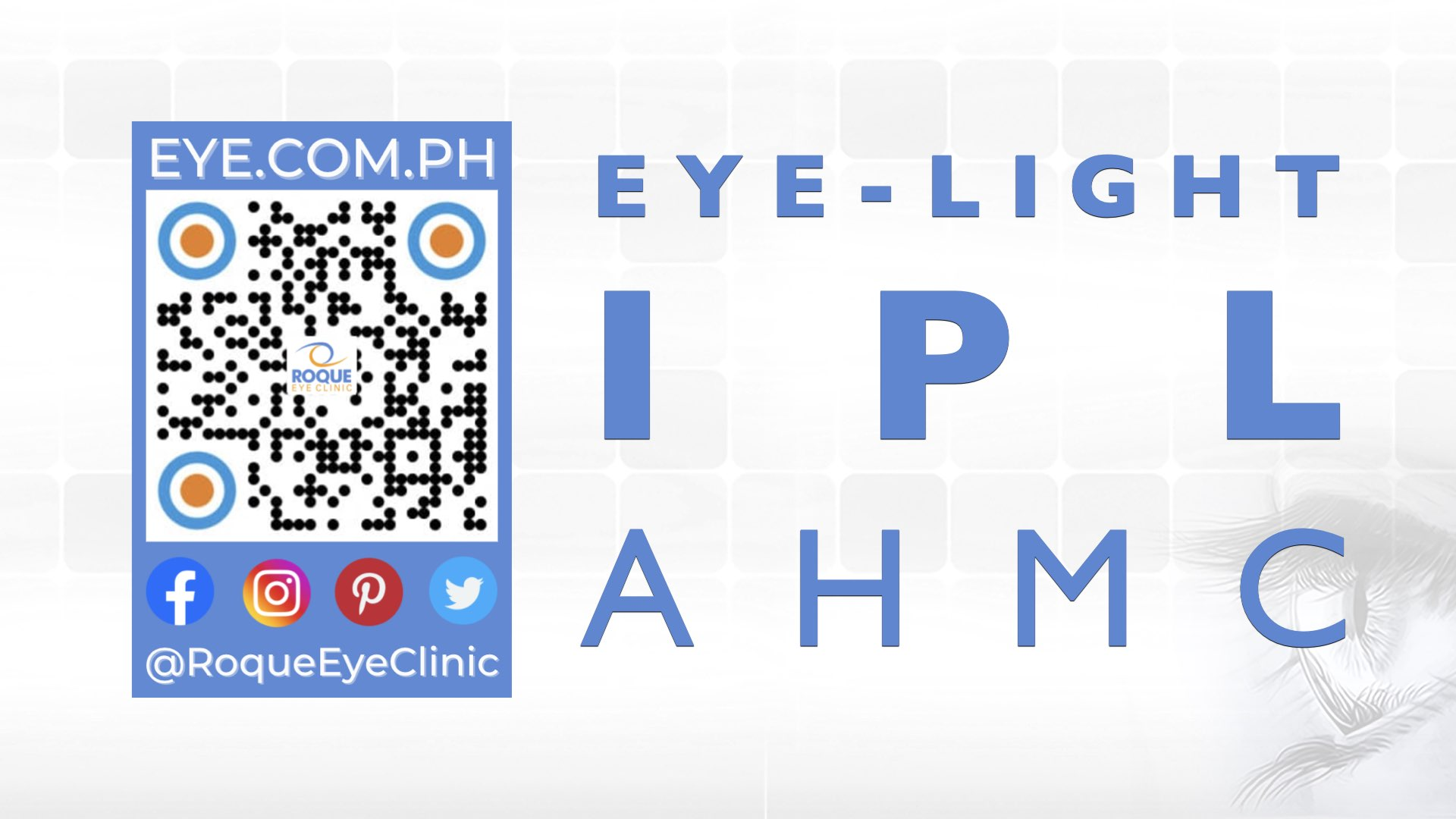REC QR 2021 16x9 Eye-Light IPL AHMC